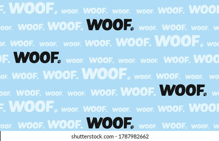 """Repeating """"Woof."""" in different sizes in multiple text lines. Seamless tilling pattern of dog woof sound. Concept for talking dogs in English or dog karaoke. Blue white color theme."""