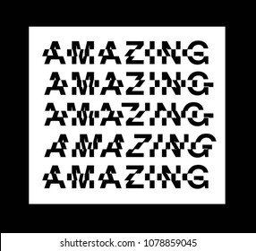 Repetition Graphic.Lettering ' Amazing ' Vector Illustration. Apparel Print