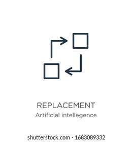 Replacement icon. Thin linear replacement outline icon isolated on white background from artificial intelligence collection. Line vector sign, symbol for web and mobile