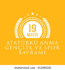 "Republic of Turkey Celebration Card and Greeting Message ,color Background, Badges - English ""Commemoration of Ataturk, Youth and Sports Day, May 19"""