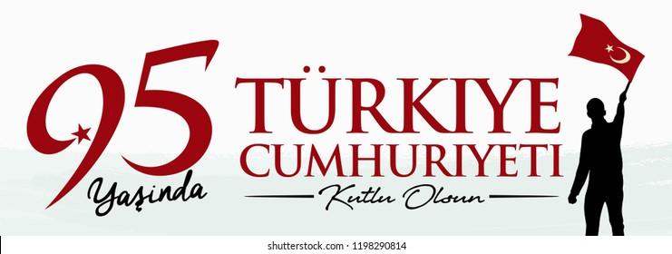 Republic of Turkey - October 29, 1923. 95 yasinda; 29 Ekim; Turkiye Cumhuriyeti. Kutlu Olsun. Translation: 95 years; Happy Birthday. Mustafa Kemal Ataturk. Vector Illustration.
