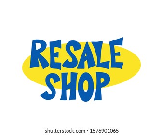 Resale shop hand drawn text emblem. Lettering isolated on white background. Vector illustration.