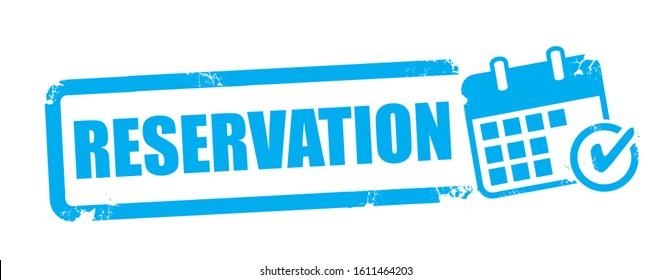 RESERVATION Grunge rubber stamp on white background. Design element with calendar for advertising. Vector illustration concept