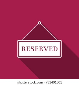 Reserved sign icon isolated with long shadow. Flat design. Vector Illustration
