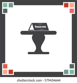 Reserved table vector icon. Reservation sign
