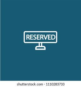 Reserved vector icon. Rent symbol. Best modern flat pictogram illustration for web and mobile apps design