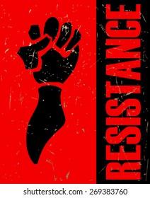 Resistance Fist Grunge Poster, Vector Illustration.
