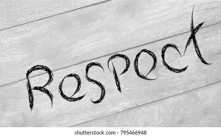 Respect concept. Lettering on wooden  background