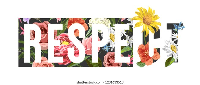 respect slogan on colorful flowers background