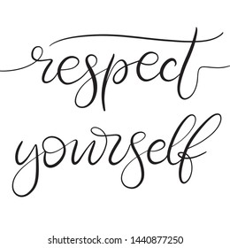 Respect yourself black and white lettering vector illustration with calligraphy style phrase. Handwritten text for fabric print, logo, poster, card. EPS10