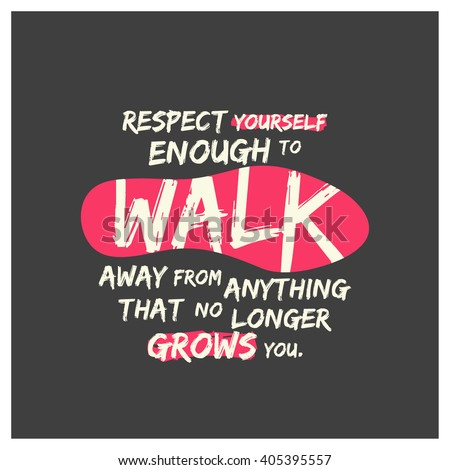 Respect Yourself Enough Walk Away Things Stock Vector Royalty Free