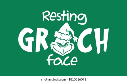 Resting Grinch Face phrase for Christmas Vector