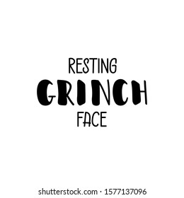 Resting Grinches face. Vector illustration. Holiday lettering. Ink illustration.