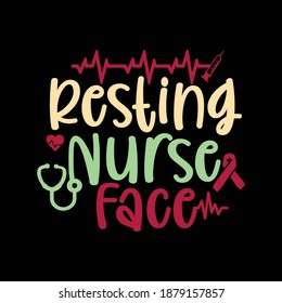 Resting Nurse Face. Nursing Shirt, Nurse Design, Nursing School, Hospital Design, Funny Nurse Shirt, Printing For T Shirt, Banner, Poster   Etc. Vector Illustration