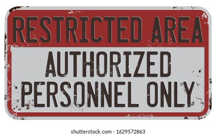 Restricted Area. Authorized Personnel Only. Vector Damaged Board.