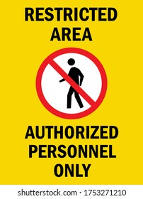 Restricted area - Authorized personnel only. Caution sign. Perfect for business concepts, backgrounds, label, poster, sticker, sign, symbol and wallpaper.