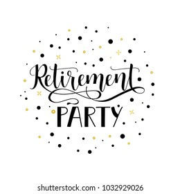 Retirement party. Lettering. Hand drawn vector illustration. element for flyers, banner, postcards and posters. Modern calligraphy