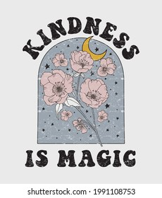 Retro 70's Kindness is magic slogan print with vintage flowers for girls and womens - kids tee t shirt or sticker - Vector
