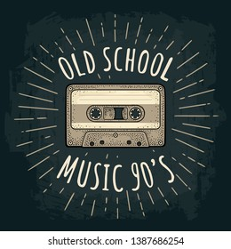 Retro audio cassette with ray. Vintage vector color engraving illustration for poster, web. Isolated on dark background. OLD SCHOOL MUSIC 90'S handwriting lettering