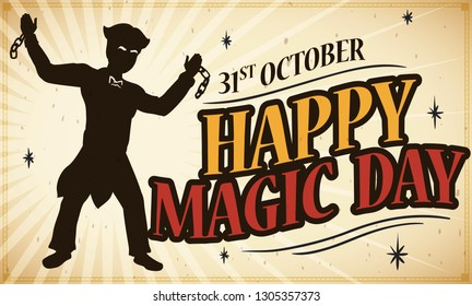 Retro banner with man silhouette escaping of chains with magic tricks, to commemorate Magic Day this 31st October with a fantastic performance.