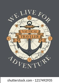 Retro banner with ship anchor, map, ribbons and with words We live for adventure. Vector illustration, logo or t-shirt design on the theme of travel, adventure and discovery