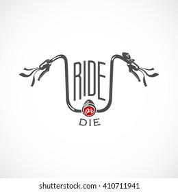 Retro Bicycle Handlebar Vector Label or Logo Template. Ride or Die