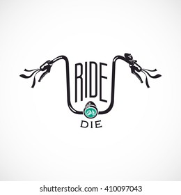 Retro Bicycle Vector Label or Logo Template. Handlebar with ,,Ride or Die,, text.