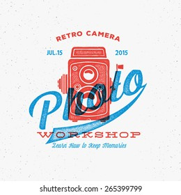 Retro Camera Photo Workshop Label or Logo Template with Typography and Shabby Textures. Vintage Print Look. Good for Posters, Identity, T-shirts, etc.