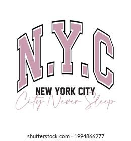 Retro college slogan print for t-shirt. N.Y.C slogan tee shirt, sport apparel print. Vintage collegiate graphics