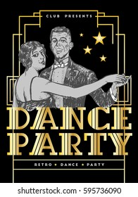 Retro Dance Party Poster Template. Private dancers. Couple dancing. Vintage vector lineart engraving style. Art Deco Epoch 1920's 1930's and 1940's style. Gold on black background