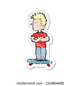 retro distressed sticker of a cartoon arrogant boy on skateboard