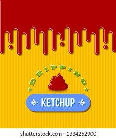 Retro dripping ketchup illustration on yellow background.