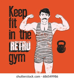 Retro Gym typographic vintage grunge poster design with strong man. Retro vector illustration.