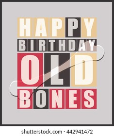 Retro Happy birthday card. Happy birthday Old Bones. Vector illustration