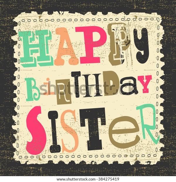 Retro Happy birthday card on grunge background. Happy birthday sister, Vector illustration