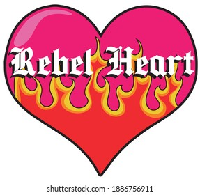 Retro hipster rebel heart slogan with gothic font - Graphic punk text with flames for girl tee - t shirt and sticker
