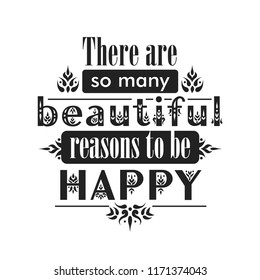 "Retro lettering poster ""There are so many beautiful reasons to be happy"" made of various fonts with decorative elements."