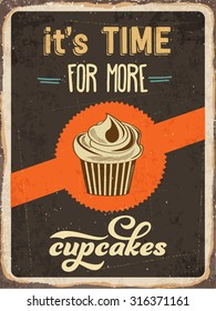 "Retro metal sign ""It's time for more cupcakes"", eps10 vector format"