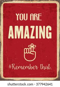 "Retro metal sign "" You are amazing. Remember that."", eps10 vector format"