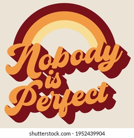 Retro motivational nobody is perfect slogan print with vintage pastel colors rainbow for girl - kids tee t shirt or sticker