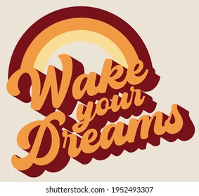 Retro motivational wake your dreams slogan print with vintage pastel colors rainbow for girl - kids tee t shirt or sticker