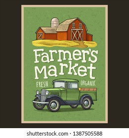 Retro pickup truck and hangar. Side view. Vintage color engraving illustration for poster, label on green texture. Handwriting lettering farmers market
