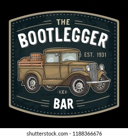 Retro pickup truck with wood barrel. Side view. THE Bootlegger bar lettering. Vintage color engraving illustration. Isolated on dark background. Hand drawn design element for label, signboard, poster