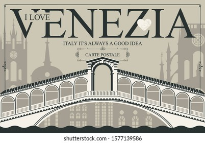 Retro postcard with words I love Venezia. Vintage vector card with the Ponte di Rialto bridge, the famous Venice architectural attraction. Italy it is always a good idea.