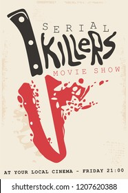 Retro poster design concept for serial killers movie show. Vintage sign with bloody knife and blade in negative space.