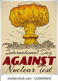 Retro poster for International Day Against Nuclear Tests in hand drawn style with mushroom cloud explosion: showing the terrible effects of atomic tests in the human history.