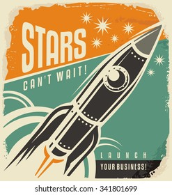 Retro poster with rocket launch. Stars can not wait creative vintage concept. Business start up motivational ad layout. Promotional banner with spaceship in the sky.