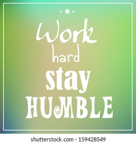 """Retro poster typographic with quote """"Work hard stay humble"""" vector"""