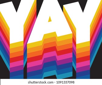 Retro Rainbow Graphic YAY Bold Word Type 80s Spectrum Gradient on Black Background Happy Celebration