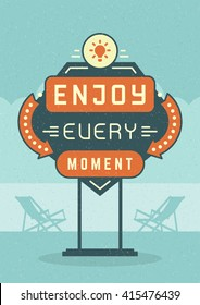 Retro Sign Billboard Typographic Quote Poster Design. Enjoy Every Moment. American signage style vector background. Quote Sign, Retro Quote Design, Quote Design, Motivation poster, 1950s Style.